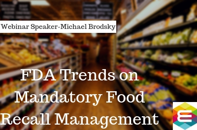 FDA Trends on Mandatory Food Recall Management