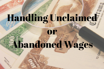"handling-unclaimed-abandoned-wages-don't-get-caught-""holding""-the-bag-of-non-compliance"