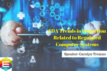 current-fda-trends-in-inspection-and-enforcement-related-to-regulated-computer-systems