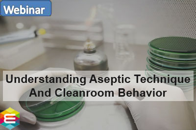 understanding-aseptic-technique-and-clean-room-behavior