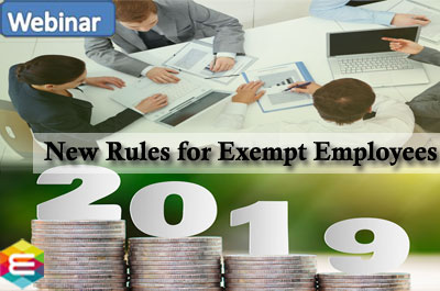 new-rules-for-exempt-employees-understanding-and-mastering-the-changes-for-2019-and-beyond