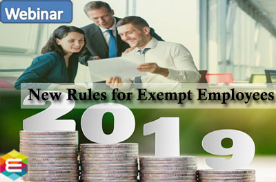 new-rules-for-exempt-employees-understanding-and-mastering-the-changes-for-2019