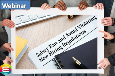 how-can-employers-navigate-components-of-the-salary-ban-and-avoid-violating-new-hiring-regulations
