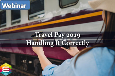 travel-pay-2019-handling-it-correctly