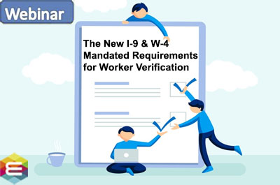 the-new-i-9-w-4-mandated-requirements-for-worker-verification-authorization-and-withholding-calculations
