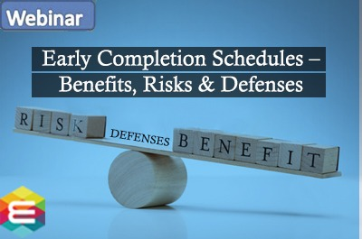 early-completion-schedules-–-benefits-risks-defenses