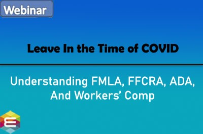 leave-in-the-time-of-covid-understanding-fmla-ffcra-ada-and-workers'-comp